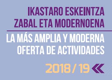 Ikastaro eskeintza zabal eta modernoena 2018 – 2019